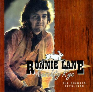 Ronnie Lane (from Kuschty Rye CD cover)
