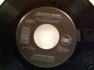 "The Black Crowes' ""Thorn in My Pride"" 45 RPM single"