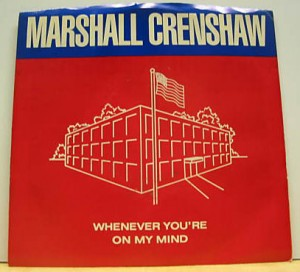 "Picture sleeve for Marshall Crenshaw's ""Whenever You're on My Mind"" single"