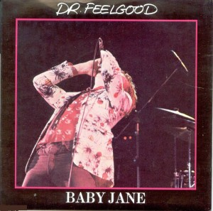 "Picture sleeve for Dr. Feelgood's ""Baby Jane"" single."