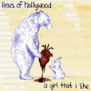 "Cover art for Linus of Hollywood's ""A Girl That I Like""."